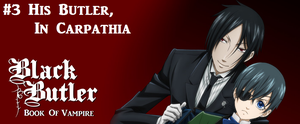 Black Butler: Book Of Vampire - Episode 3 by SavageScribe