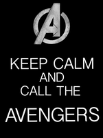 Keep Calm and call the Avengers by Mr-Saxon