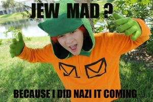 JEW MAD? by thecreatorscreations