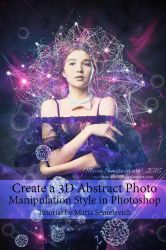 Create a 3D Abstract Photo Manipulation Style by MariaSemelevich