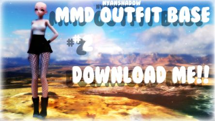 -MMD Outfit Base #2- DOWNLOAD! by NyanShadowYT