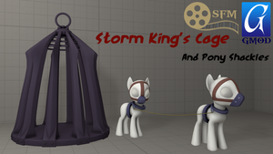 (DL)(SFM)(GMOD) Storm King Cage and Pony Shackles by Dracagon