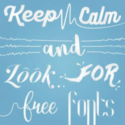 Keep Calm and Look for Free Fonts by Dessins-Fantastiques