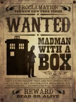 WANTED: Madman With A Box by jacqui-kate
