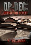 OP-DEC: Operation Deceit Poster by KWilliamsPhoto