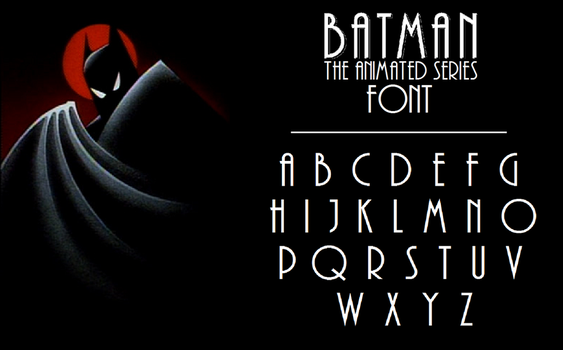Batman The Animated Series Font (Andes) by MetroXLR