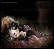 the boogeyman is coming.. by neurotic-elf
