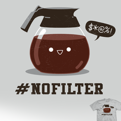 No Filter - tee by InfinityWave