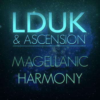 LDUK+Ascension - Magellanic Harmony (Album Art) by rebel28