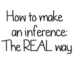 How to Make an Inference:The REAL Way by fantagerocks2013