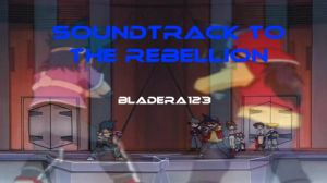 Soundtrack to The Rebellion - Thumbnail by BladEra123