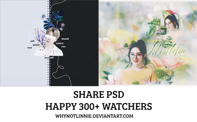 ' HAPPY 300+ WATCHERS ' /// SHARE PSD / LinnieM by whynotlinnie