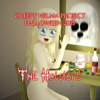 Creepy Helma's Project Halloween 2015: The Holders by ThanyTony
