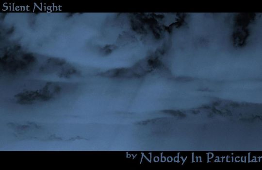 Silent Night by Nobody-In-Particular