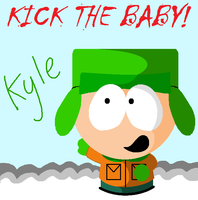 Kyle, Kick the baby! by ScrewStudying