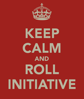 Keep Calm and Roll Initative by bubba145