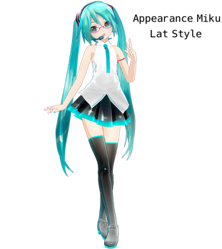 Appearance Miku Lat style - DL included by SomeFatWhiteGuy
