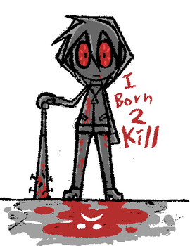 I born 2 kill by reziset