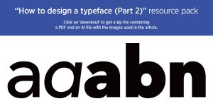 'How to design a typeface (Part 2)' resource pack by MartinSilvertant