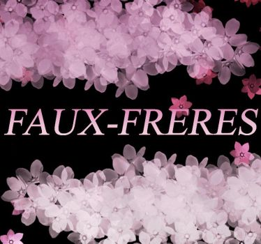 faux freres by seshiruseth