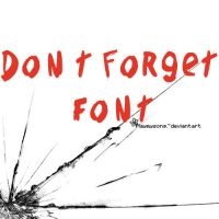 Dont Forget Font by playmysong