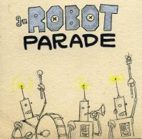 Robot Parade - front by Mr-DNA