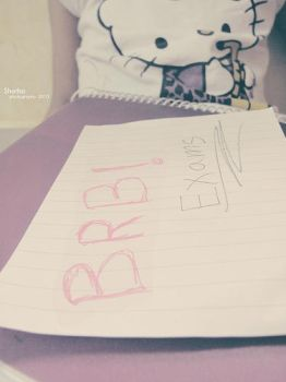 BRB..Exams '2' by S-H-O-S-H-O