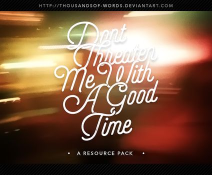 R. PACK 02 | Don't Threaten Me With A Good Time by herrondale