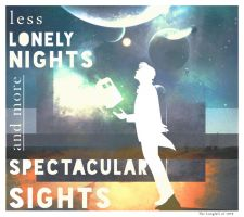 Less Lonely Nights [and more Spectacular Sights] by The-Longfall-of-1979