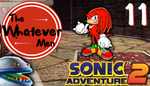 The Whatever Men Play: Sonic Adventure 2! - EP 11 by TheWhateverMen