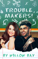 [ Wattpad Cover ] - Trouble Makers by ineffablely