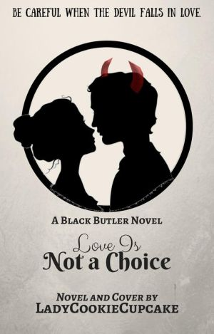 Love Is Not a Choice | Chapter xi by LadyCookieCupcake on