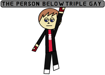 the person below triple (Censored) by TinySoilder681