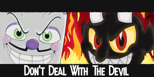 Don't Deal With The Devil by FandomWarrior37