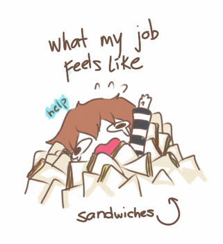 What my job feels like by SetsuraChii
