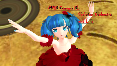 [MMD DL] Skeleton Orchestra and Lilia Camera by FreezyChanMMD