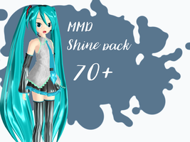 MMD Shine pack (over 70 files) by Relomi