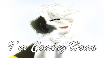 My 'Im Coming Home' Animatic is finished ! by KamiTheHellCat