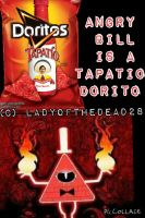 Angry Bill is a Tapatio Dorito by RosielInorganicAngel