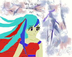 Why Did You do This to Me? by iamanimegirl12