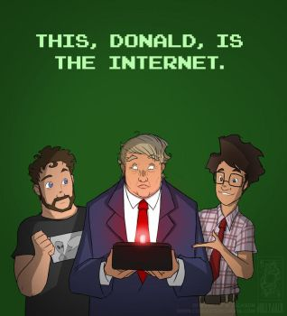 This, Donald, is the Internet. by jollyjack