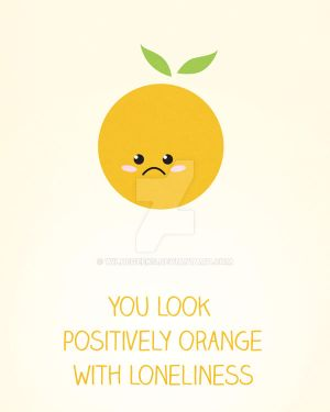 You Look Orange with Loneliness
