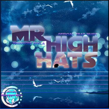Mr.HighHats Cover art by Myyr-feylixx
