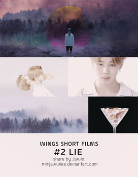 | PHOTOPACK BY JAWIE | WINGS SHORT FILM #2: LIE by minjawwiee
