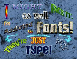 Confession of a Font Addict by kwhammes