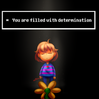 You are filled with DETERMINATION by CubedCake