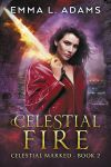 Celestial Fire by LHarper