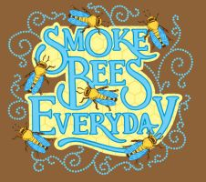 Smoke Bees Everyday by scumbugg
