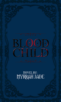 Blood Child by Dystopian-Sirpent