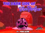 The Dark Side Of Slime Rancher - 001 - Pink Slime! by CreedStonegate
